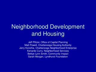 Neighborhood Development and Housing