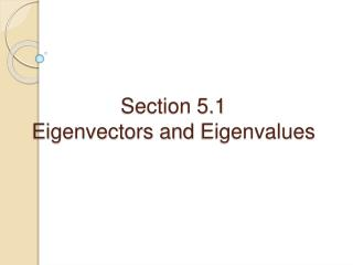 Section 5.1 Eigenvectors and Eigenvalues