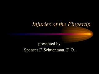 Injuries of the Fingertip