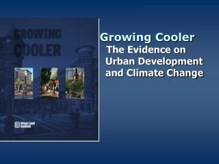 Growing Cooler The Evidence on   Urban Development    and Climate Change