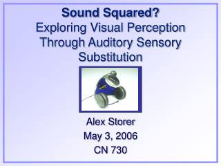 Sound Squared? Exploring Visual Perception Through Auditory Sensory Substitution