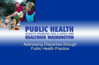 Addressing Disparities through Public Health Practice