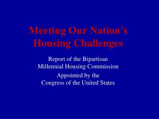 Meeting Our Nation's Housing Challenges