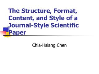 The Structure, Format, Content, and Style of a Journal-Style Scientific Paper