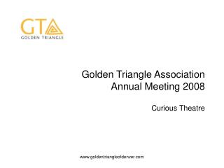 Golden Triangle Association  Annual Meeting 2008   Curious Theatre