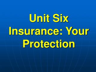 Unit Six Insurance: Your Protection