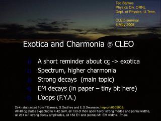 Exotica and Charmonia  @  CLEO