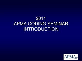 2011  APMA CODING SEMINAR INTRODUCTION