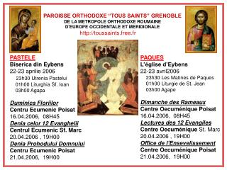 "PAROISSE ORTHODOXE ""TOUS SAINTS"" GRENOBLE DE LA METROPOLE ORTHODOXE ROUMAINE  D'EUROPE OCCIDENTALE ET MERIDIONALE"