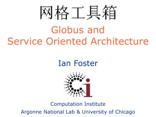 Globus and  Service Oriented Architecture