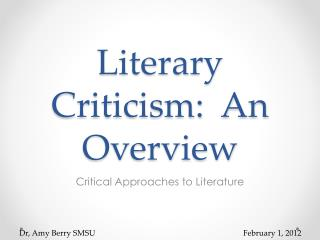 Literary Criticism:  An Overview