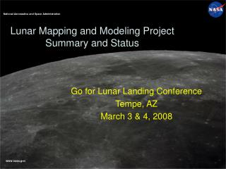 Lunar Mapping and Modeling Project Summary and Status