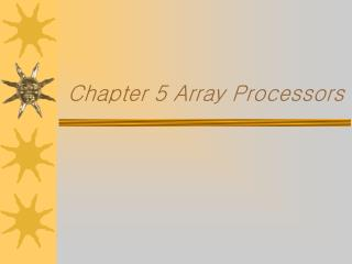 Chapter 5 Array Processors
