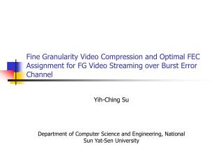 Fine Granularity Video Compression and Optimal FEC Assignment for FG Video Streaming over Burst Error Channel