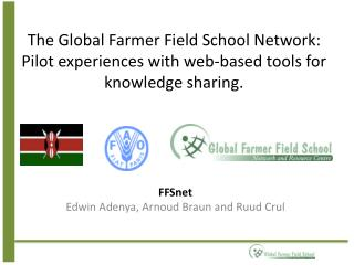 The  Global  Farmer Field School  Network: Pilot  e xperiences with web-based  t ools for knowledge  s haring.