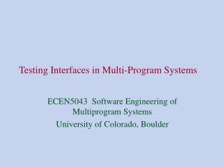 Testing Interfaces in Multi-Program Systems