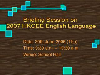 Date: 30th June 2005 Thu  Time: 9:30 a.m.   10:30 a.m.  Venue: School Hall