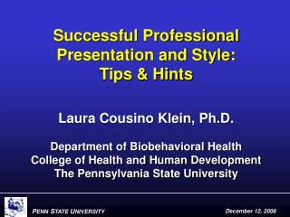 Successful Professional Presentation and Style:  Tips & Hints