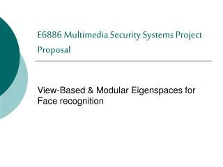 E6886 Multimedia Security Systems Project Proposal