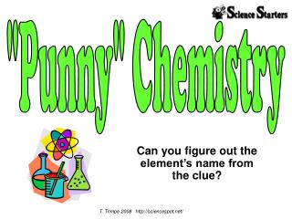 Can you figure out the element s name from the clue