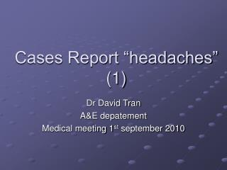 Cases Report �headaches�  (1)