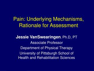 Pain: Underlying Mechanisms, Rationale for Assessment