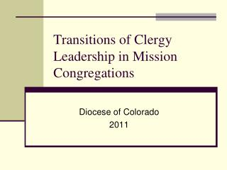 Transitions of Clergy Leadership in Mission Congregations