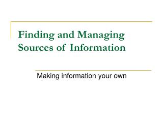 Finding and Managing Sources of Information