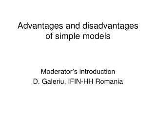Advantages and disadvantages of simple models