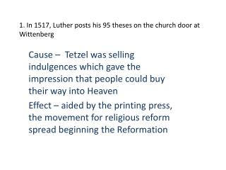 1. In 1517, Luther posts his 95 theses on the church door at Wittenberg