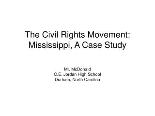 The Civil Rights Movement: Mississippi, A Case Study