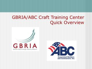GBRIA/ABC Craft Training Center Quick Overview