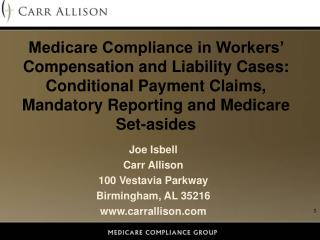 Medicare Compliance in Workers  Compensation and Liability Cases: Conditional Payment Claims, Mandatory Reporting and Me