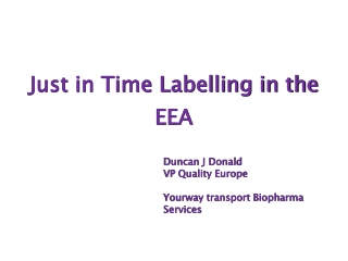 Just in Time Labelling in the EEA
