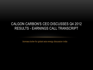 Calgon Carbon's CEO Discusses Q4 2012 Results - Earnings Ca