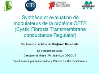 Synth se et  valuation de modulateurs de la prot ine CFTR Cystic Fibrosis Transmembrane conductance Regulator