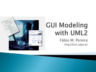 GUI  Modeling with  UML2