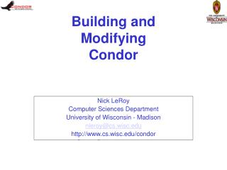 Building and  Modifying  Condor