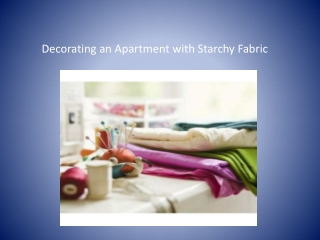 Decorating an apartment with starchey fabric