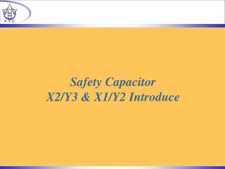 Safety Capacitor  X2/Y3 & X1/Y2 Introduce