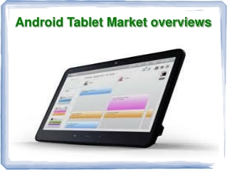Android Tablet Market overviews
