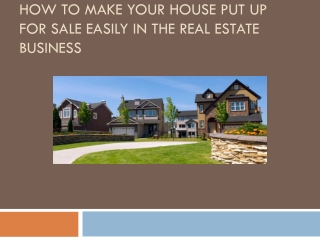 How To Make Your House Put Up For Sale Easily In The Real Es