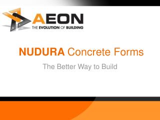 NUDURA  Concrete Forms