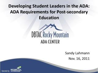 Developing Student Leaders in the ADA: ADA Requirements for Post-secondary Education