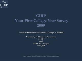 CIRP  Your First College Year Survey  2009
