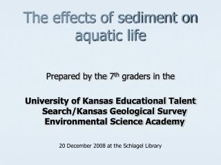 The effects of sediment on aquatic life