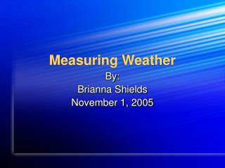 Measuring Weather
