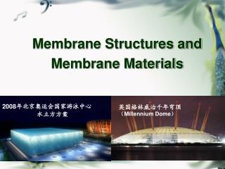 Membrane Structures and  Membrane Materials