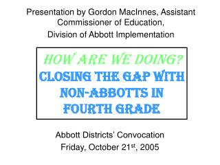 How are we doing? Closing the gap with non-abbotts in Fourth grade