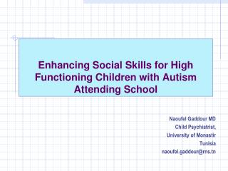 Enhancing Social Skills for High Functioning Children with Autism Attending School